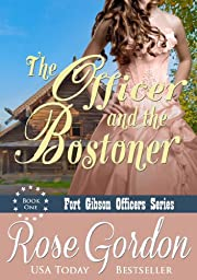 The Officer and the Bostoner (Historical Western Romance) (Fort Gibson Officers Series, Book 1)