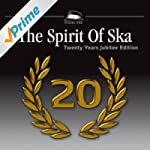 The Spirit Of Ska - 20 Years Jubilee...