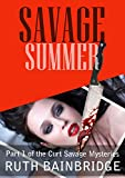 Savage Summer (Curt Savage Mysteries Book 1)