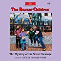 The Mystery of the Secret Message: The Boxcar Children Mysteries, Book 55 (       UNABRIDGED) by Gertrude Chandler Warner Narrated by Aimee Lilly