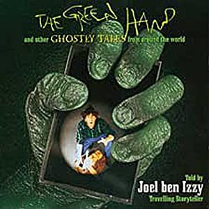 The Green Hand: And Other Ghostly Tales from Around the World | [Joel ben Izzy]