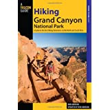 Hiking Grand Canyon National Park, 3rd: A Guide to the Best Hiking Adventures on the North and South Rims (Regional...