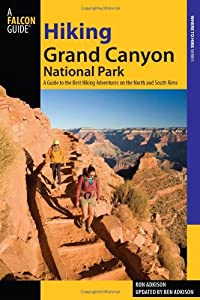 Hiking Grand Canyon National Park, 3rd: A Guide to the Best Hiking Adventures on the North and South Rims (Regional Hiking Series)