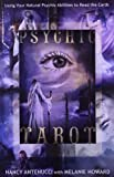 Psychic Tarot: Using Your Natural Psychic Abilities to Read the Cards