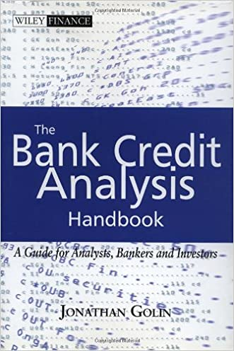 The Bank Credit Analysis Handbook: A Guide for Analysts, Bankers and Investors written by Jonathan Golin