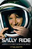 Sally Ride: Americas First Woman in Space