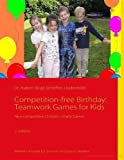 Competition-free Birthday: Teamwork Games for Kids Non-competitive Children acute;s Party Games