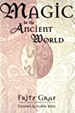 Magic in the Ancient World (Revealing Antiquity, No. 10) (0674541537) by Graf, Fritz