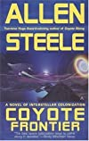 Coyote Frontier By Allen Steele