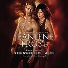 The Sweetest Burn: A Broken Destiny Novel Hörbuch von Jeaniene Frost Gesprochen von: Tavia Gilbert