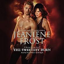 The Sweetest Burn: A Broken Destiny Novel Audiobook by Jeaniene Frost Narrated by Tavia Gilbert