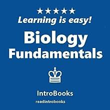 Biology Fundamentals | Livre audio Auteur(s) :  IntroBooks Narrateur(s) : Andrea Giordani