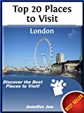 Top 20 Places to Visit: London, England, UK