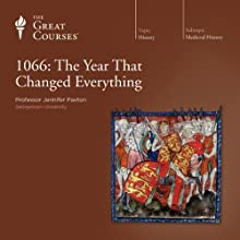 1066: The Year That Changed Everything Lecture by  The Great Courses Narrated by Professor Jennifer Paxton