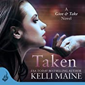 Taken: Give & Take, Book 1 | Kelli Maine