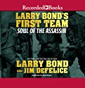 Larry Bond's First Team: Soul of the Assassin Audiobook by Larry Bond, Jim DeFelice Narrated by Rich Orlow