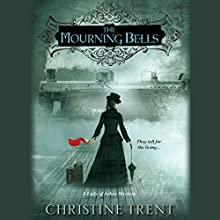 The Mourning Bells (       UNABRIDGED) by Christine Trent Narrated by Polly Lee