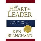 The Heart of a Leader ~ Ken Blanchard