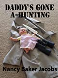 img - for Daddy's Gone A-Hunting book / textbook / text book