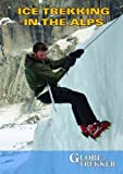 echange, troc Ice Trekking the Alps