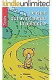 Le chat qui avait perdu la m�moire: une histoire pour les enfants de 8 � 10 ans (TireLire t. 24)