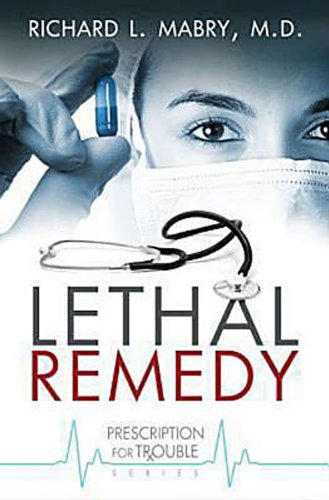 Lethal Remedy (Prescription for Trouble, #4)