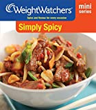 Weight Watchers Simply Spicy: Spice and Flavour for Every Occasion (Weight Watchers Mini Series)