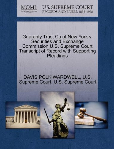 Guaranty Trust Co of New York v. Securities and Exchange Commission U.S. Supreme Court Transcript of Record with Supporting Pleadings PDF