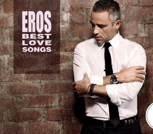 Eros Ramazzotti - Eros Best Love Songs (CD 2/2) - Zortam Music