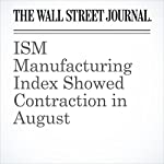 ISM Manufacturing Index Showed Contraction in August   Jeffrey Sparshott