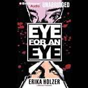 Eye for an Eye | [Erika Holzer]