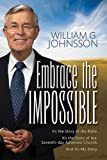img - for Embrace the Impossible: It's the Story of the Bible. It's the Story of the Seventh-Day Adventist Church and It's My Story book / textbook / text book