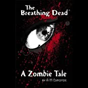 The Breathing Dead | [A. M. Esmonde]