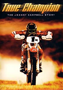 True Champion The Johnny Campbell Story Off-road Racing Motorcycle Documentary Dvd