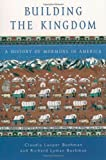Building the Kingdom: A History of Mormons in America (0195150228) by Claudia Lauper Bushman