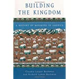 Building the Kingdom: A History of Mormons in Americaby Claudia Lauper Bushman