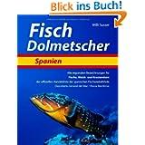 Fisch Dolmetscher Spanien: Alle regionalen Bezeichnungen für Fische, Weich- und Krustentiere der offiziellen Handelsliste...