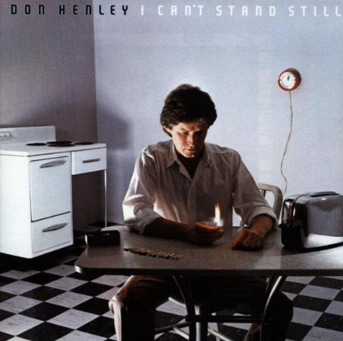 Don Henley - I Cant Stand Still - Zortam Music