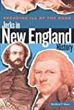img - for Speaking Ill of the Dead: Jerks in New England History (Speaking Ill of the Dead: Jerks in Histo) book / textbook / text book
