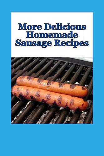 more-delicious-homemade-sausage-recipes-english-edition
