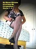 My Mature Mistress Humiliates Me Compendium Stories 1 - 4