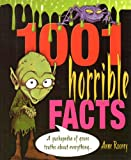 1001 Horrible Facts: A Yukkopedia of Gross Truths about Everything (1001 Series)