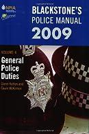 Blackstone's Police Manual Volume 4: General Police Duties : Volume 4