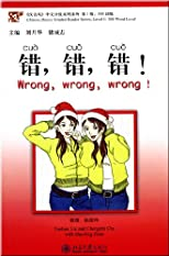 Chinese Breeze Graded Reader Series: Level 1: 300 Word Level - Wrong, Wrong, Wrong