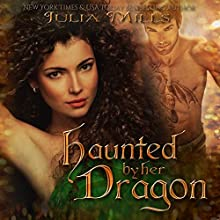 Haunted by Her Dragon: Dragon Guard Series, Book 3 Audiobook by Julia Mills Narrated by Hollie Jackson