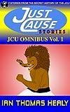JCU Omnibus, Vol. 1 (The Just Cause Universe Book 5)