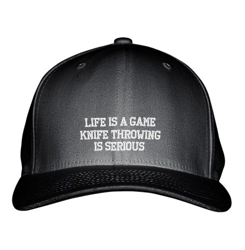 Life Is A Game Knife Throwing Is Serious Sport Embroidered Adjustable Hat Cap Black