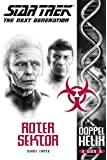 Star Trek - The Next Generation: Doppelhelix 3 - Roter Sektor