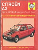 Citroen AX (Petrol and Diesel) Service and Repair Manual (Haynes Service and Repair Manuals) A. K. Legg