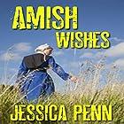 Amish Wishes Hörbuch von Jessica Penn Gesprochen von: Michael Stuhre